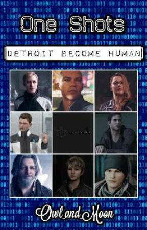 𝕆𝕟𝕖 𝕊𝕙𝕠𝕥𝕤 || Detroit Become Human by Owl_and_Moon