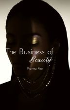 The Business of Beauty by KannaRee