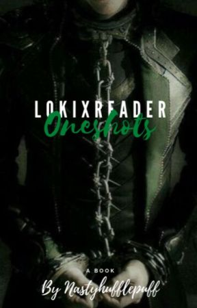 Loki x Reader One Shots by nastyhufflepuff