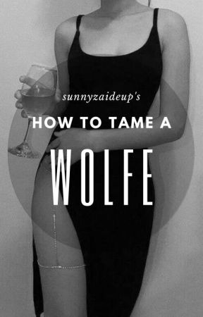 How To Tame A Wolfe by sunnyzaideup