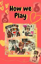 Tsukasa x Reader How We Play by MelanieWarnar