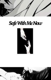❥︎Safe With Me Now❥︎ cover