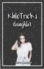 KhloTrick's Daughter  by inkxzz