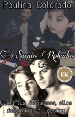 Sueños Robados by RossySoRent14