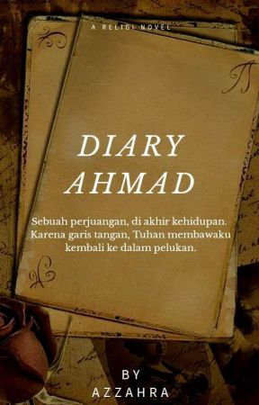 Diary Ahmad ✓ by NurAzZahra8300