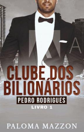 CLUBE DOS BILIONÁRIOS - PEDRO RODRIGUES | COMPLETO ATÉ 16/09 by lmazzon