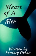 Heart of a Mer by FantasyOcean