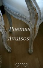 Poemas Avulsos by EraUmaVezUmaAna