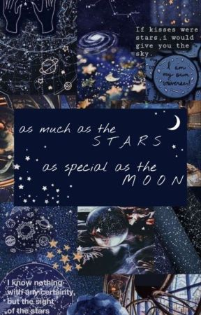 as much as the stars, as special as the moon by milkaa_moon