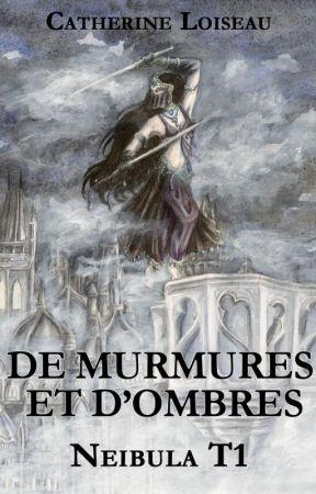 De Murmures et d'ombres (Neïbula T1) by sombrefeline