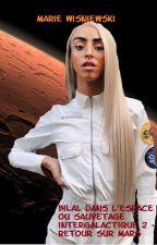 Bilal dans l'espace ou sauvetage intergalactique 2 - Retour sur Mars by MarieWisniewski2004