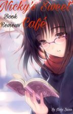 [OPEN] Nicky's Sweet Cafe: Book Reviews by NickyZaizen