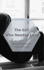 The Girl Who Needed Love by 52graceisloved