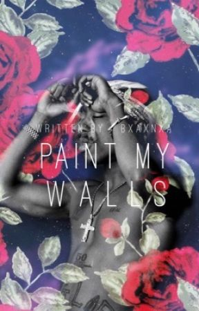 Paint My Walls || Anal Walls Sequel by bxaxnxa