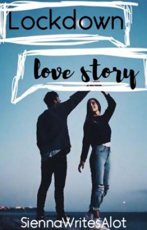 Lockdown love story | a Covid-19 dialogue book by SiennaWritesAlot