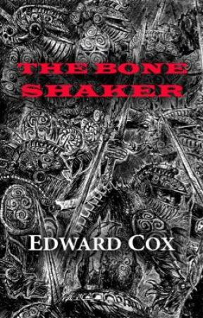 THE BONE SHAKER (chapters 1-3) by Edward_Cox