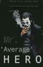 Mr. 'Average' Hero by srsly007