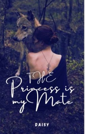 The Princess Is My Mate by DaisyJ135