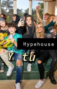 La Hypehouse Y Tu [Terminada] cover