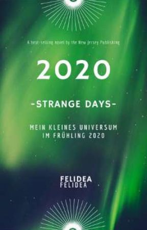 Strange Days 2020 by Felidea11