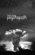 Psychopath by my-chemical-lana