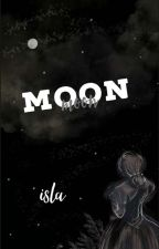 MOON ---- poems by isla-mae
