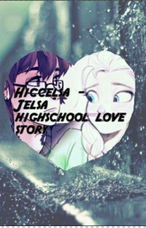 Hiccelsa - Jelsa highschool love story by Queen-Elsa-Arendelle