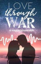 Love Through War by SugarPlums66