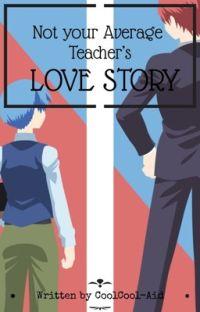 [KARMAGISA] Not Your Average Teacher's Love Story (Ongoing)  cover