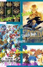 Legend of Zelda/ Super Smash Bro's Ultimate Book by zamasufangirl18
