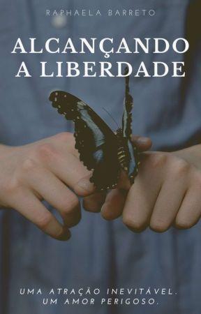 Alcançando a Liberdade by BarretoRaphaela_