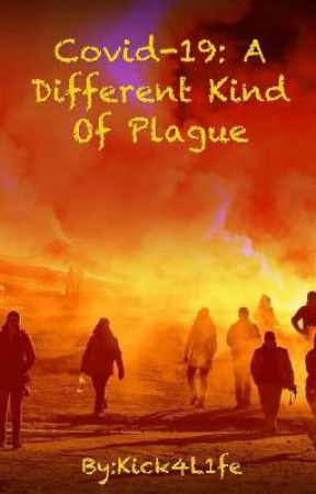 Covid-19: A Different Kind of Plague by Kick4L1fe
