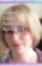Haikus from Camp NaNoWriMo April 2014 by EmmaLindhagen