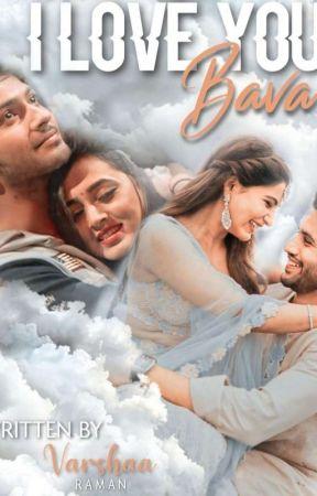I Love You BAVA ( A BAVA MARADALU STORY)  by varshaa_raman