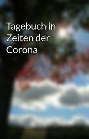 Tagebuch in Zeiten der Corona by diapersophie