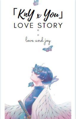 Đọc truyện 「KnY x You」Love Story