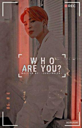 Who Are You? |pjm by -GURLINBLCK-