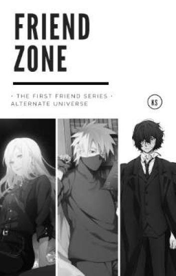 FRIEND ZONE (1st Friend Series)