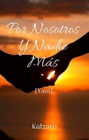 Por Nosotros Y Nadie Más by SweetDream071421