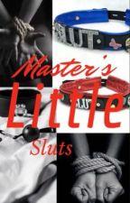 Master's Little Sluts  by Cc202586