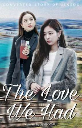 The Love We Had | JENSOO by jensooau