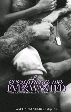 Everything We Ever Wanted [Everything #1] by xXMopelXx