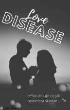 Love Disease by Liiiv04