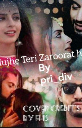 Mujhe Teri Zaroorat Hai by pri_div