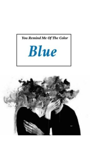 You Remind Me Of The Color Blue by lilac-kisses