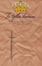 To tylko korona by bookswriter122345
