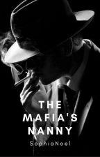 The Mafia's Nanny by SophiaNoel000