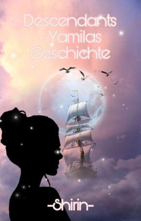 Descendants -Yamilas Geschichte by -Shirin-