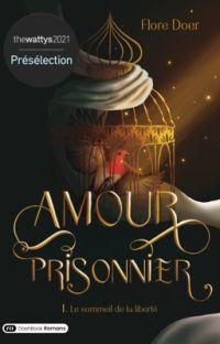 {Terminé} Amour prisonnier: Le sommeil de la liberté  cover