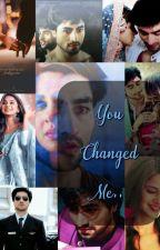You Changed Me ✔✔✔ by sarsajmarifar